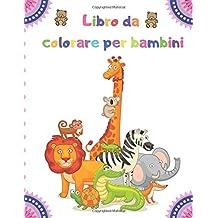 Libro da colorare per bambini: 100 animali tra cui animali da fattoria, animali della giungla, animali del bosco e animali marini