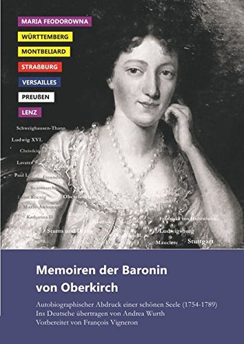 Memoiren der Baronin von Oberkirch: Autobiographischer Abdruck einer schönen Seele (1754-1789)