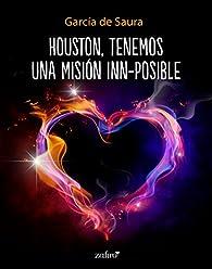 Houston, tenemos una misión inn-posible par  García de Saura