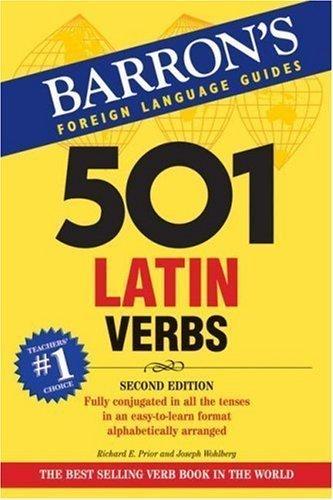 501 Latin Verbs (Barron's Foreign Language Guides) (Barron's 501 Latin Verbs) by Richard E. Prior, Joseph Wohlberg (2008) Paperback