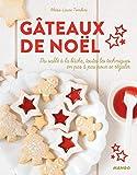 Gâteaux de Noël : Du sablé à la bûche, toutes les techniques en pas à pas pour se régaler...