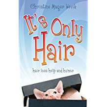 It's Only Hair: Hair Loss Help and Humor (English Edition)