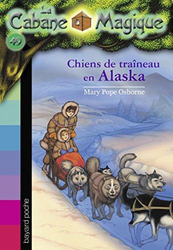 La cabane magique, Tome 49: Chiens de traîneau en Alaska
