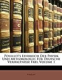 Pouillet's Lehrbuch der Physik und Meteorologie: für Deutsche Verhaltnisse frei bearbeitet. Erster Band