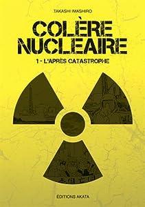 Colère nucléaire Edition simple L'après catastrophe