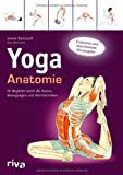 Yoga-Anatomie: Ihr Begleiter durch die Asanas, Bewegungen und Atemtechniken von Leslie Kaminoff (11. September 2013) Taschenbuch