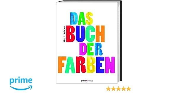 Das Buch der Farben: Amazon.de: Max J. Kobbert: Bücher