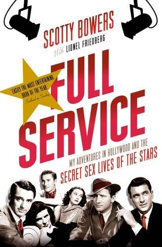 Full Service: My Adventures in Hollywood and the Secret Sex Lives of the Stars por Lionel (author) Friedberg