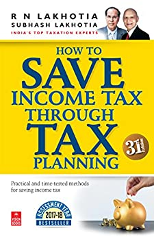How to Save Income Tax through Tax Planning (FY 2016-17) by [Lakhotia, Ram Niwas]