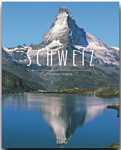 SCHWEIZ - Ein Premium***-Bildband in stabilem Schmuckschuber mit 224 Seiten und über 340 Abbildungen - STÜRTZ Verlag