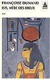Isis, Mère des Dieux