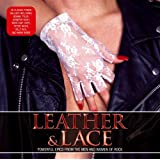 Leather & Lace: Powerful Classics From The Men And Women Of Rock