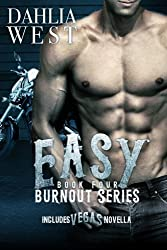 Easy (Burnout) (Volume 4) by Dahlia West (2015-11-24)