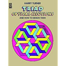 Triad Optical Illusions and How to Design Them