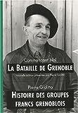 La bataille de Grenoble. Histoire des groupes francs grenoblois : Coffret 2 volumes