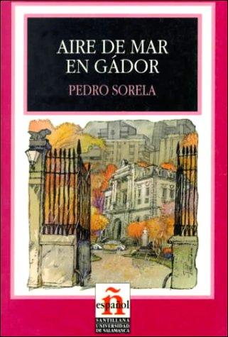 Aire de mar en gador(lecturas graduadas nivel 4) (Leer En Espanol, Level 4) por Pedro Sorela