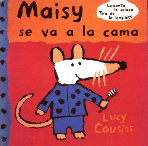 Maisy se va a la cama (OTROS INFANTIL) por Lucy Cousins