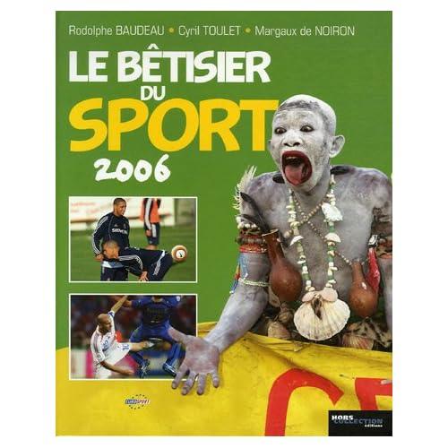 Le bêtisier du sport 2006 : Les photos les plus drôles de l'histoire du sport