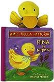 Scarica Libro Pina la papera Amici della fattoria Ediz illustrata (PDF,EPUB,MOBI) Online Italiano Gratis
