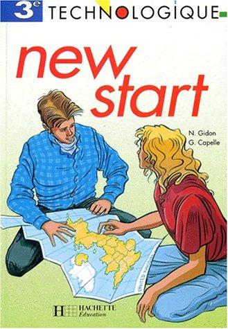 New Start, 3e technologique. Livre de l'élève, 1994 par Guy Capelle, Noëlle Gidon