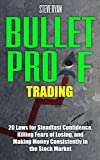 Bulletproof Trading: 20 Laws for Steadfast Confidence, Killing Fears of Losing, and Making Money Consistently in Stock Market (English Edition)