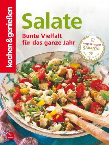 K&G - Salate: Bunte Vielfalt für das ganze Jahr (kochen & genießen 12) -