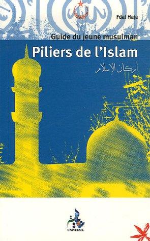 Piliers de l'Islam : Guide du Jeune Musulman
