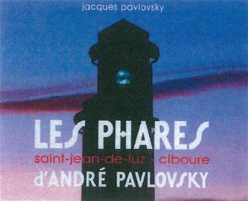 PHARES D'ANDRE PAVLOVSKY -St Jean de Luz-Ciboure