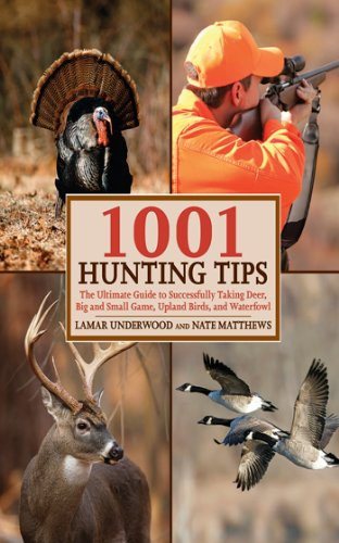 1001 Hunting Tips: The Ultimate Guide - Deer, Upland Game and Birds, Waterfowl, Big Game - Waterfowl Caccia
