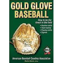 Gold Glove Baseball by American Baseball Coaches Association (2006-11-29)