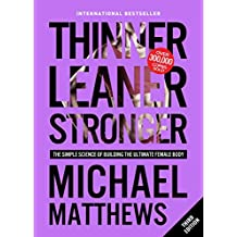 Thinner Leaner Stronger: The Simple Science of Building the Ultimate Female Body (Muscle for Life Book 2) (English Edition)