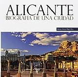 Alicante: Biografía de una ciudad