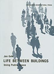 Life Between Buildings: Using Public Space by Jan Gehl (2008-05-25)