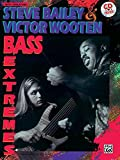 Steve Bailey & Victor Wooten -- Bass Extremes (Book & CD) by Steve Bailey (1993-12-01)
