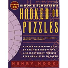 008: Simon & Schuster's Hooked on Puzzles: 75 Completely Original Crosswords, Crostics and Cryptics (Simon & Schuster's Hooked on Puzzles Series)