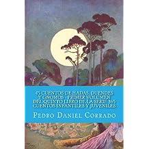 45 Cuentos de Hadas, Duendes y Gnomos - Primer Volumen: 365 Cuentos Infantiles y Juveniles: Volume 1