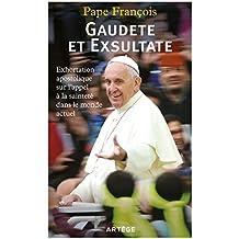 Gaudete et Exsultate : Exhortation apostolique sur l'appel à la sainteté dans le monde actuel (Documents d'Eglise)