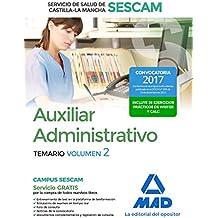 Auxiliar Administrativo del Servicio de Salud de Castilla-La Mancha (SESCAM). Temario volumen 2