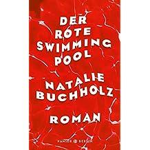 Der rote Swimmingpool: Roman