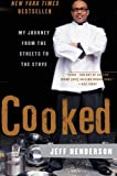 Cooked: My Journey from the Streets to the Stove by Jeff Henderson (2008-02-26)