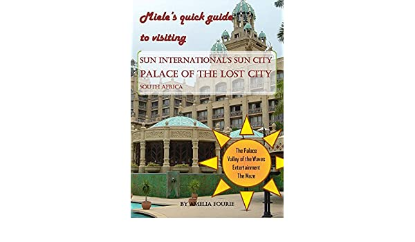 Mieles guide to visiting the palace of the lost city sun city mieles guide to visiting the palace of the lost city sun city south africa ebook amelia fourie amazon kindle store fandeluxe Image collections
