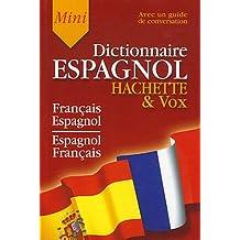Hachette & Vox Mini Dictionnaire : Guide de conversation français-espagnol/espagnol-français