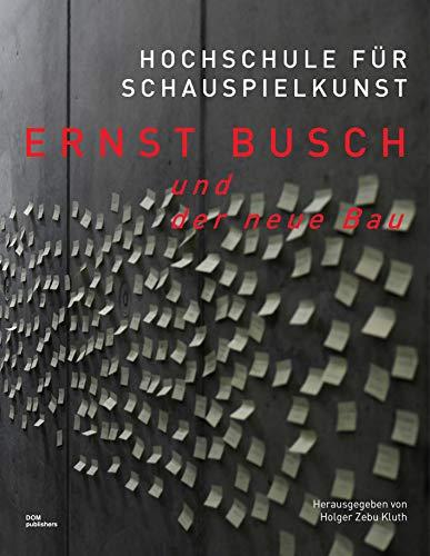 Hochschule für Schauspielkunst Ernst Busch und der neue Bau