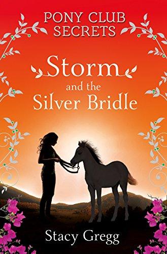 Storm and the Silver Bridle (Pony Club Secrets, Book 6) por Stacy Gregg