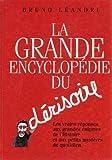 La grande encyclopédie du dérisoire