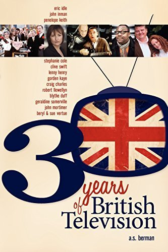 30 Years of British Television by Berman, A. S. (2008) Paperback