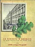 REDOUTE A ROUBAIX (LA) du 01/04/1956 - UN GRAND MAGASIN DANS UNE GRANDE USINE...