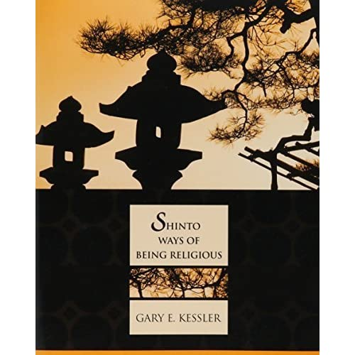 Shinto Ways Of Being Religious by Kessler, Gary E. (2004) Paperback