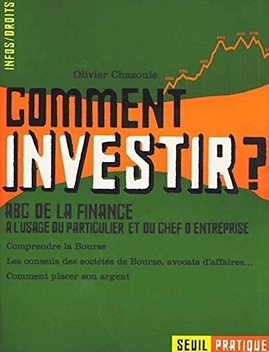 Comment investir ? Connaître et analyser les produits financier