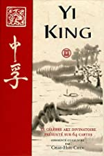 Yi King - Le célèbre art divinatoire présenté sur 64 cartes de Chao-Hsiu Chen